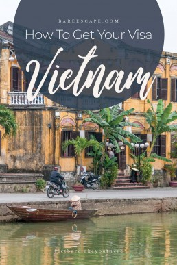How To Get Your Visa For Vietnam, Southeast Asia | Bare Escape